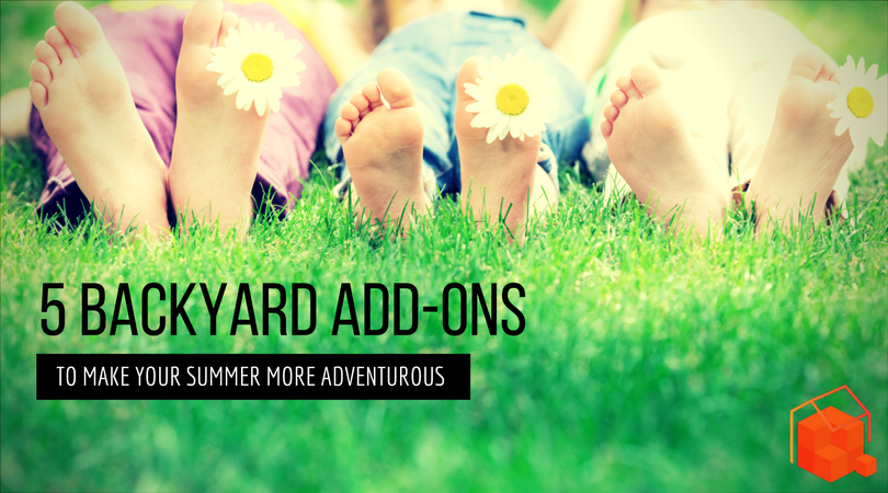 5 Backyard Add-ons To Make Your Summer