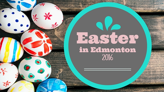 2016 Easter in Edmonton